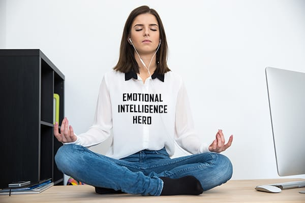 Choose to be an Emotional Intelligence Hero by meditating and understanding your emotions.